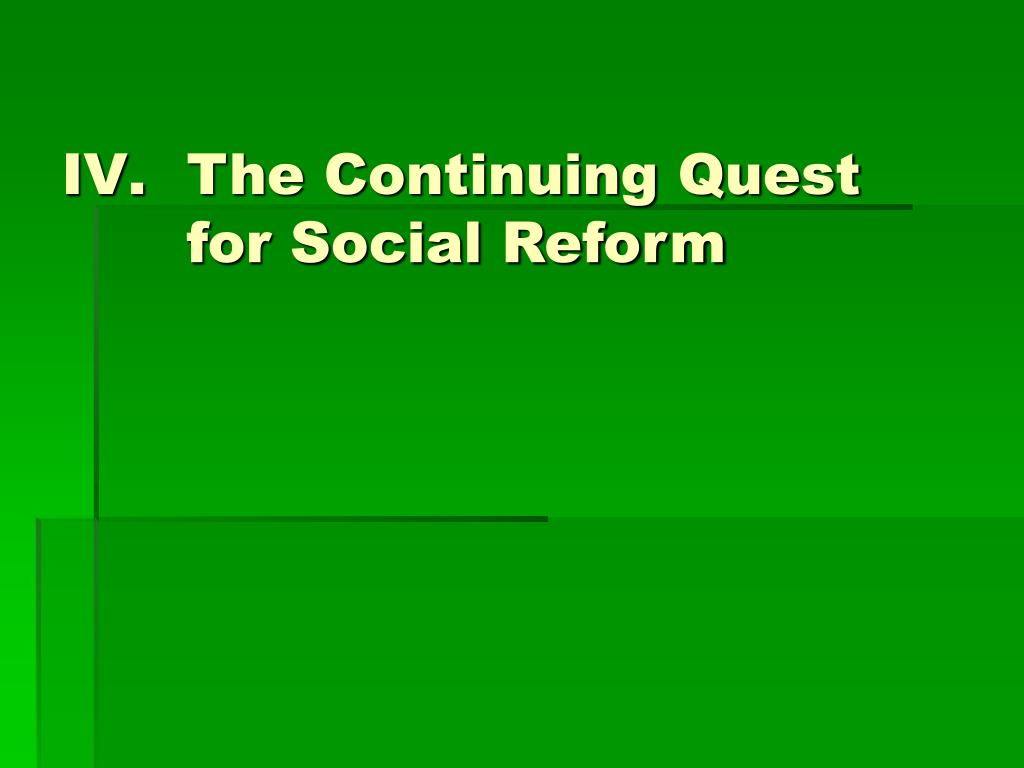 The Continuing Quest for Social Reform