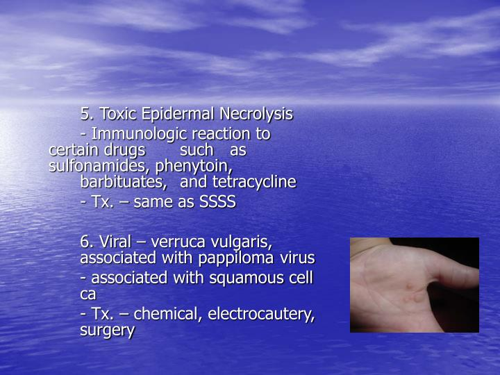 5. Toxic Epidermal Necrolysis