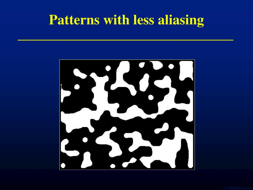 Patterns with less aliasing