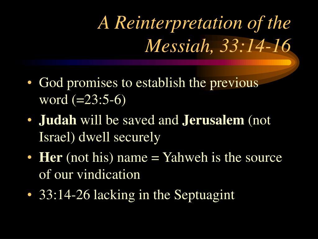 A Reinterpretation of the Messiah, 33:14-16