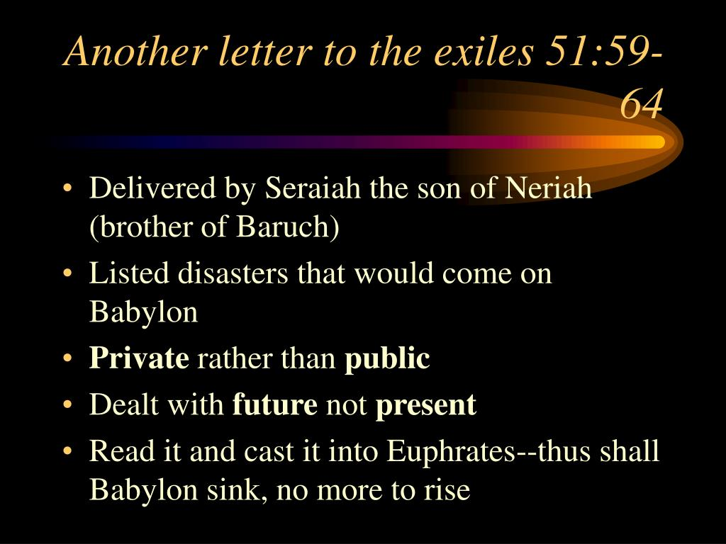 Another letter to the exiles 51:59-64