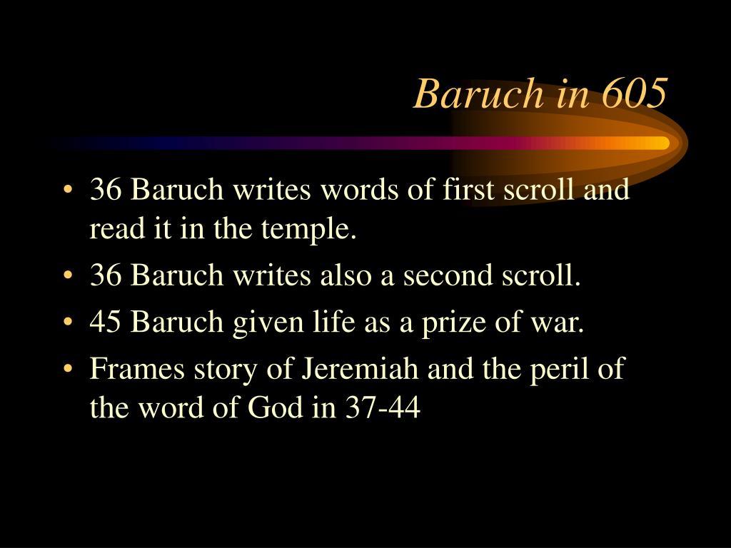 Baruch in 605