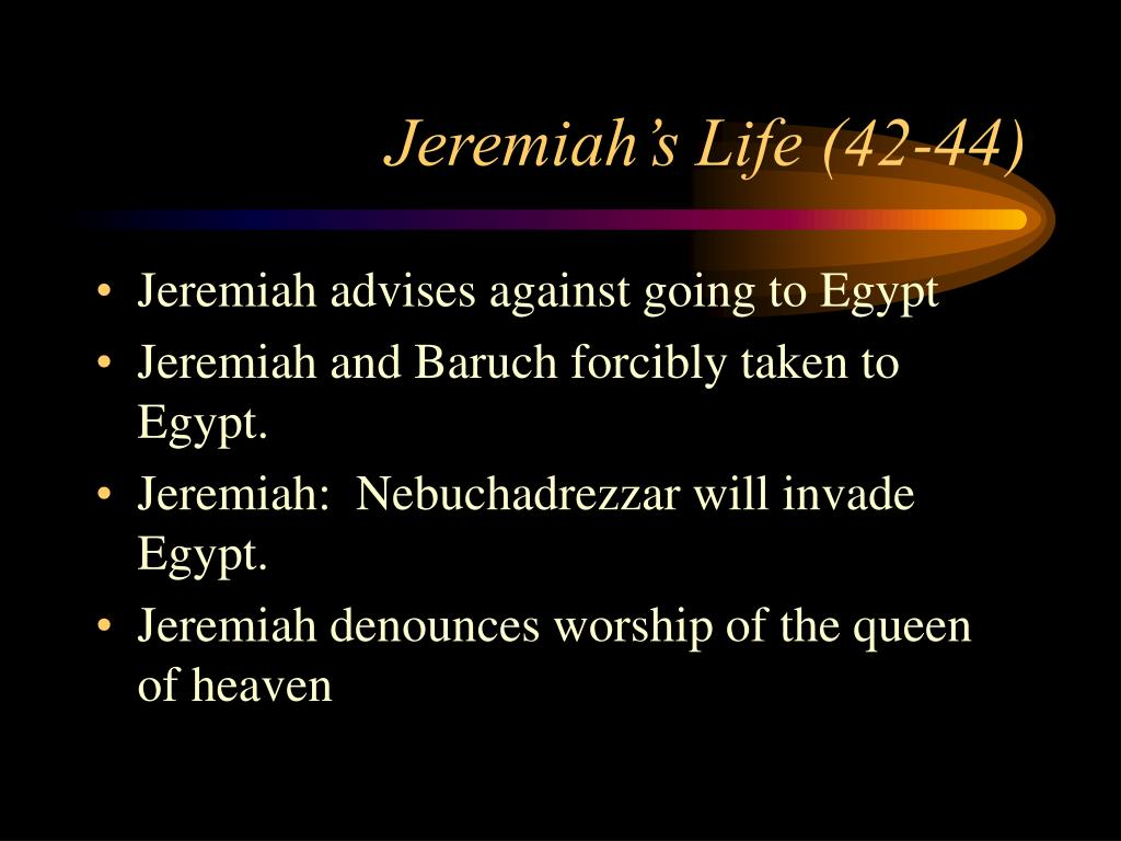 Jeremiah's Life (42-44)