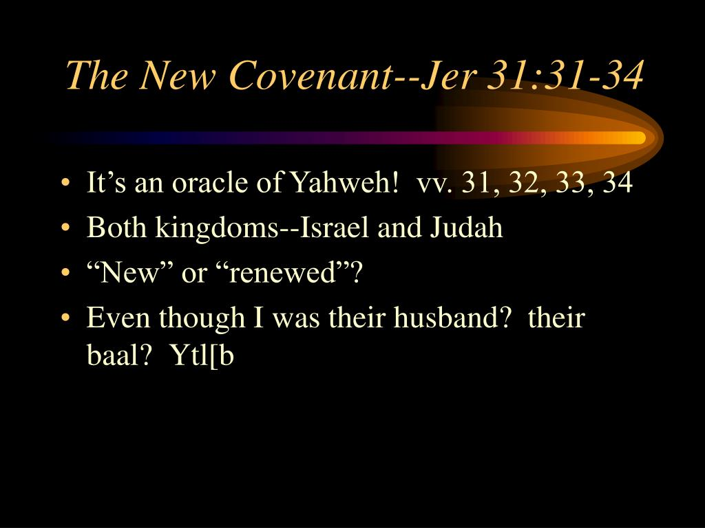 The New Covenant--Jer 31:31-34