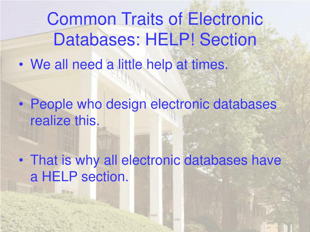 Common Traits of Electronic Databases: HELP! Section