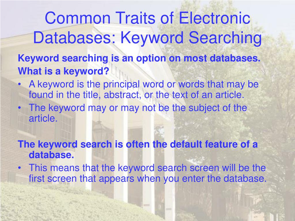 Common Traits of Electronic Databases: Keyword Searching