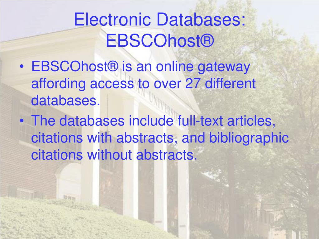 Electronic Databases: EBSCOhost®