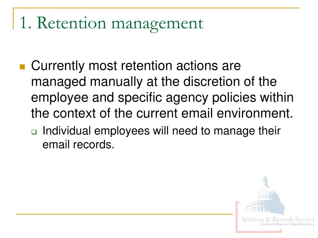 1. Retention management