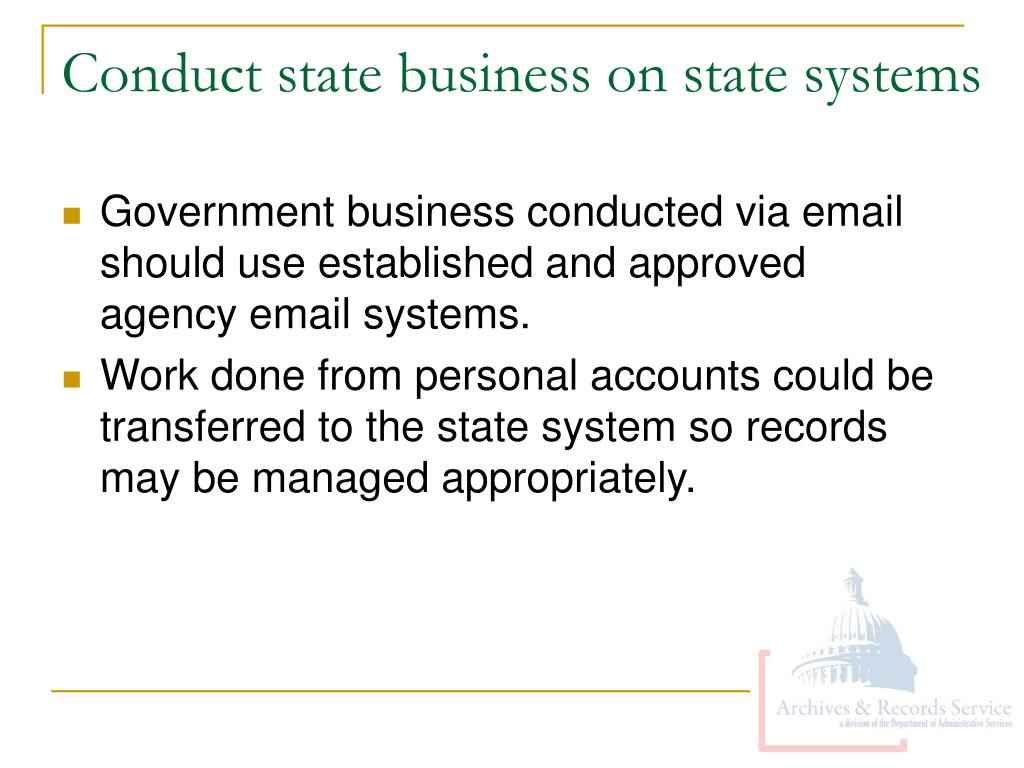 Conduct state business on state systems