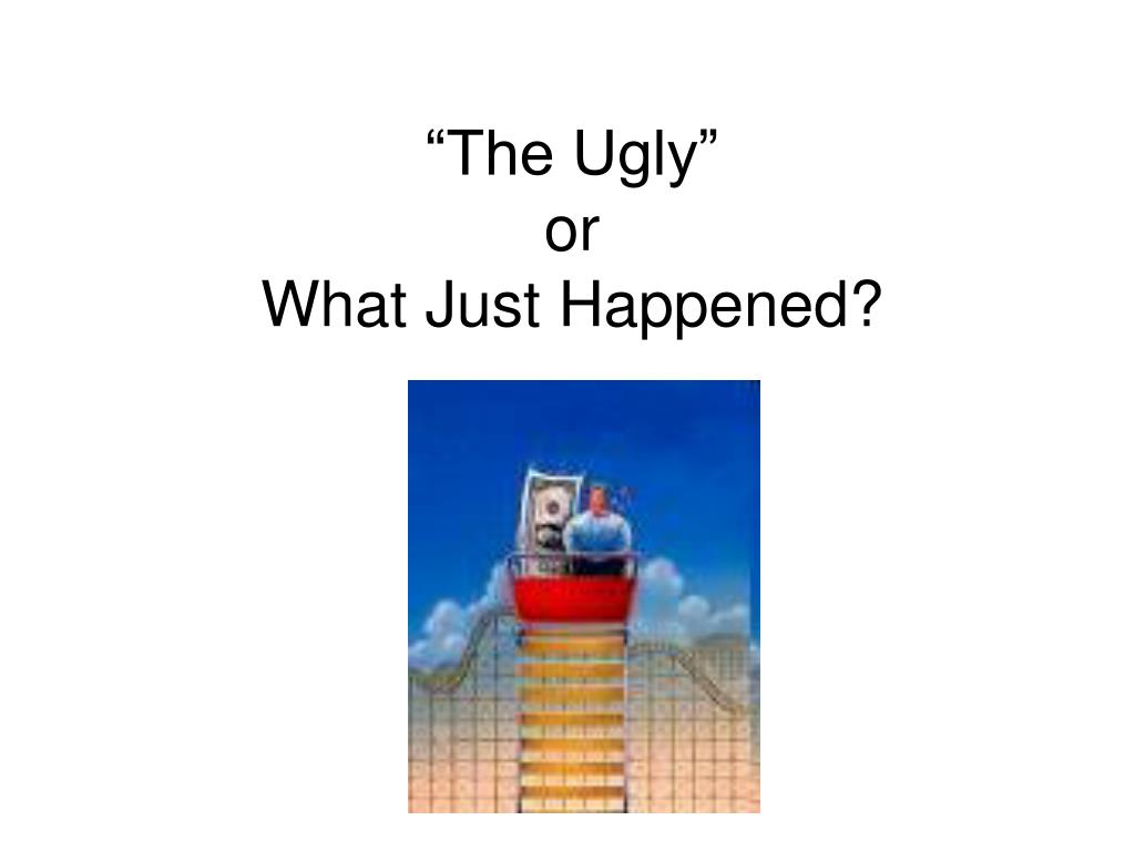 """The Ugly"""