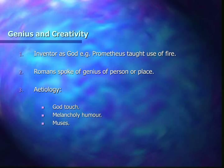 Genius and Creativity