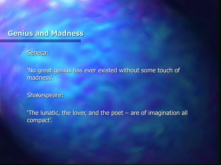Genius and Madness
