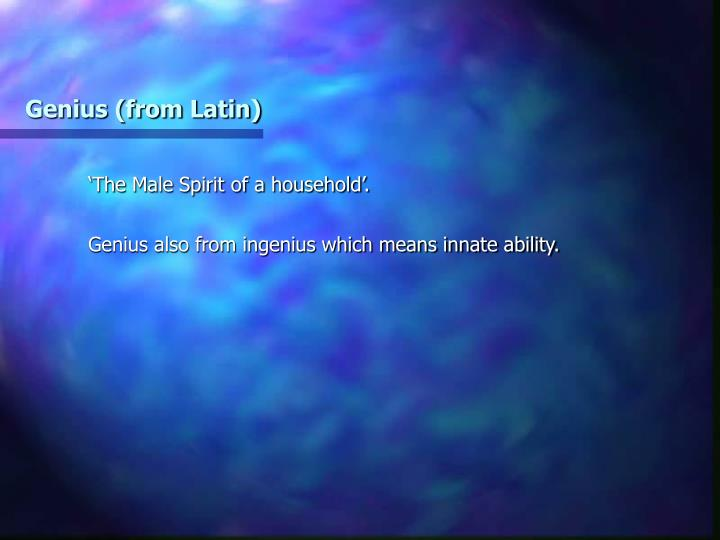 Genius (from Latin)