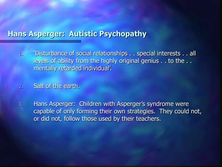 Hans Asperger:  Autistic Psychopathy