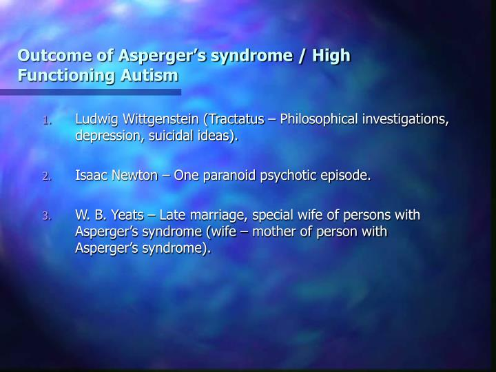 Outcome of Asperger's syndrome / High Functioning Autism