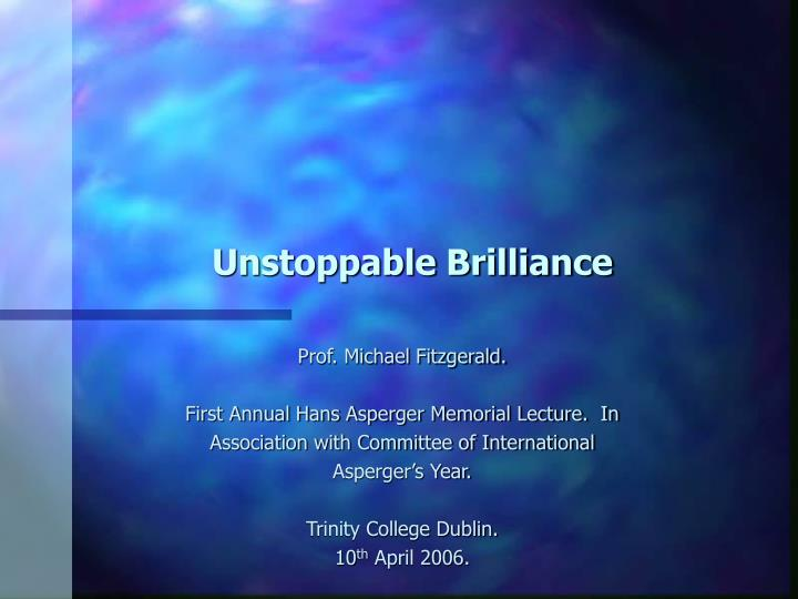 Unstoppable Brilliance
