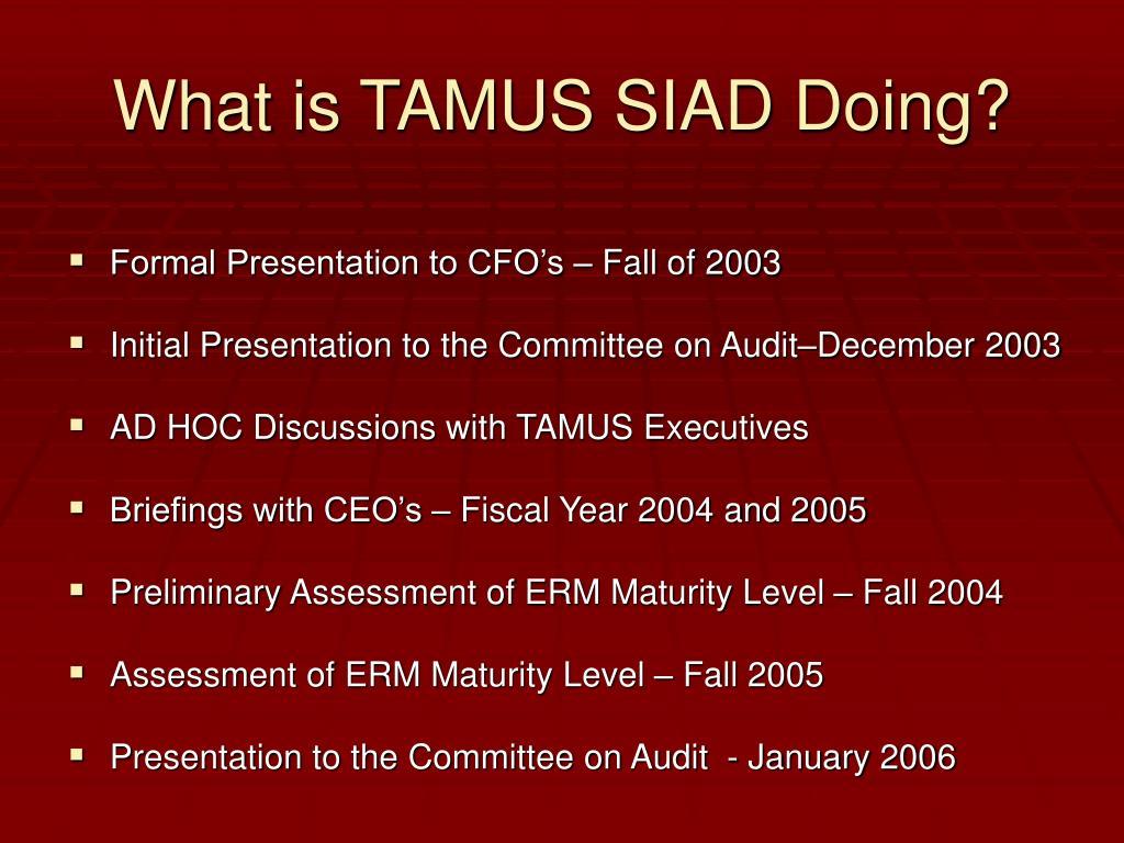 What is TAMUS SIAD Doing?