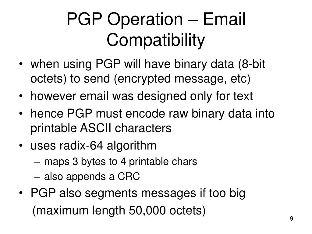 PGP Operation – Email Compatibility