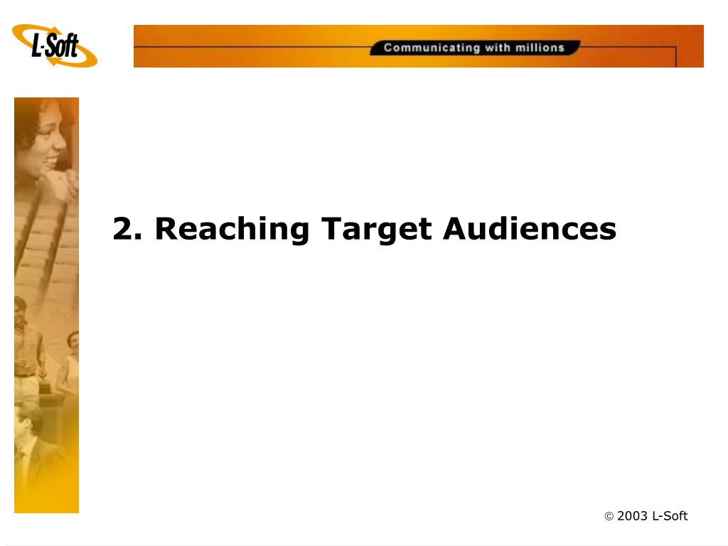 2. Reaching Target Audiences