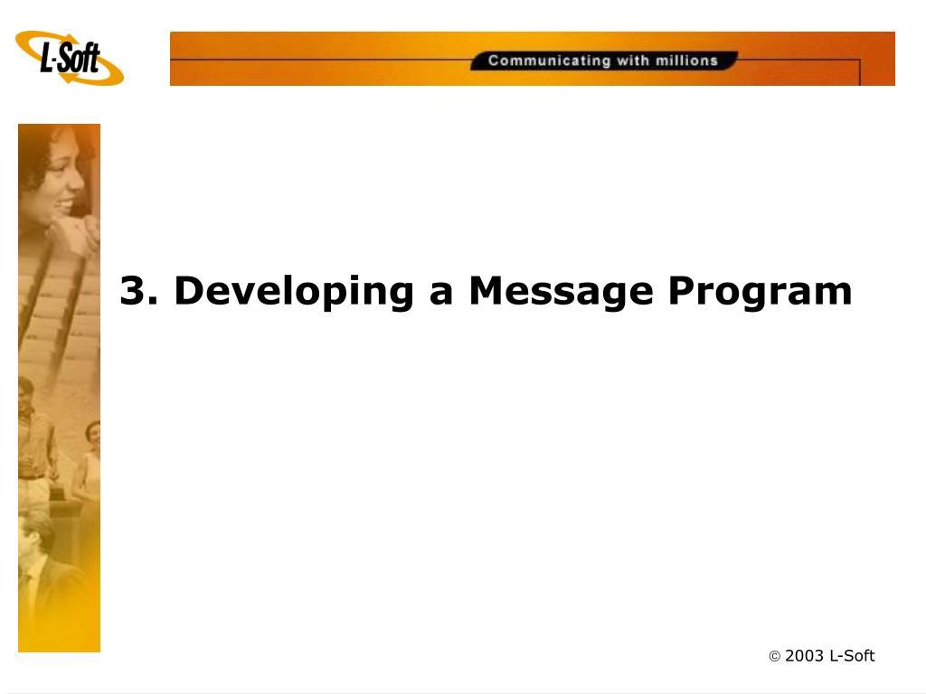 3. Developing a Message Program