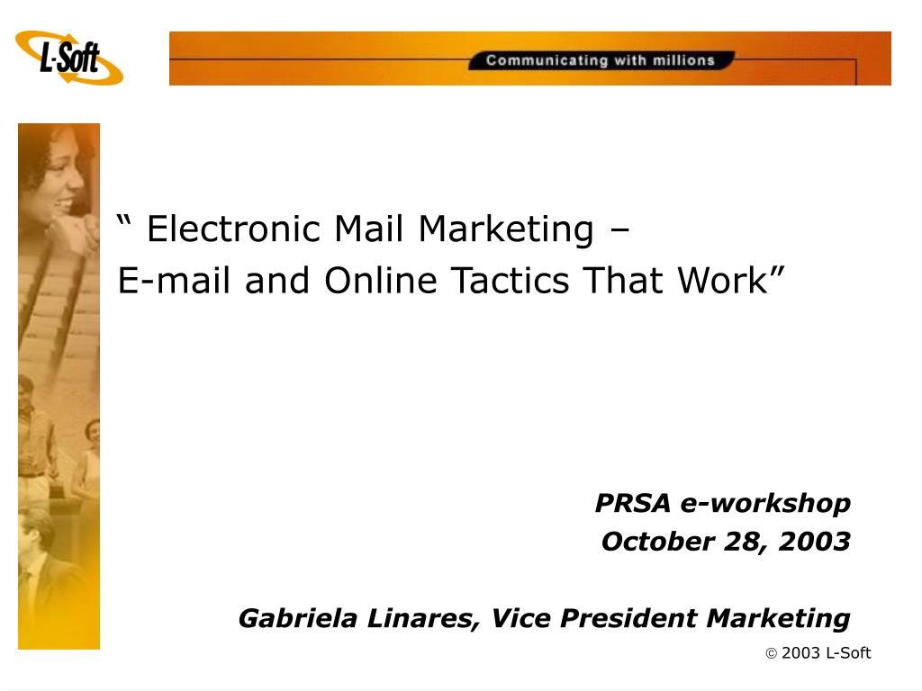 """ Electronic Mail Marketing –"