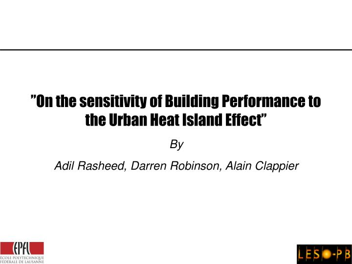 On the sensitivity of building performance to the urban heat island effect