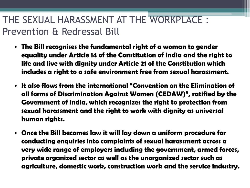 THE SEXUAL HARASSMENT AT THE WORKPLACE : Prevention & Redressal Bill