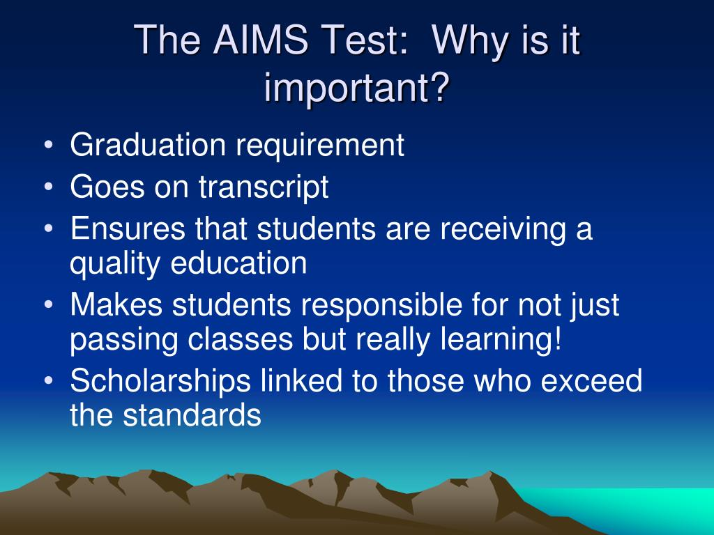 The AIMS Test:  Why is it important?
