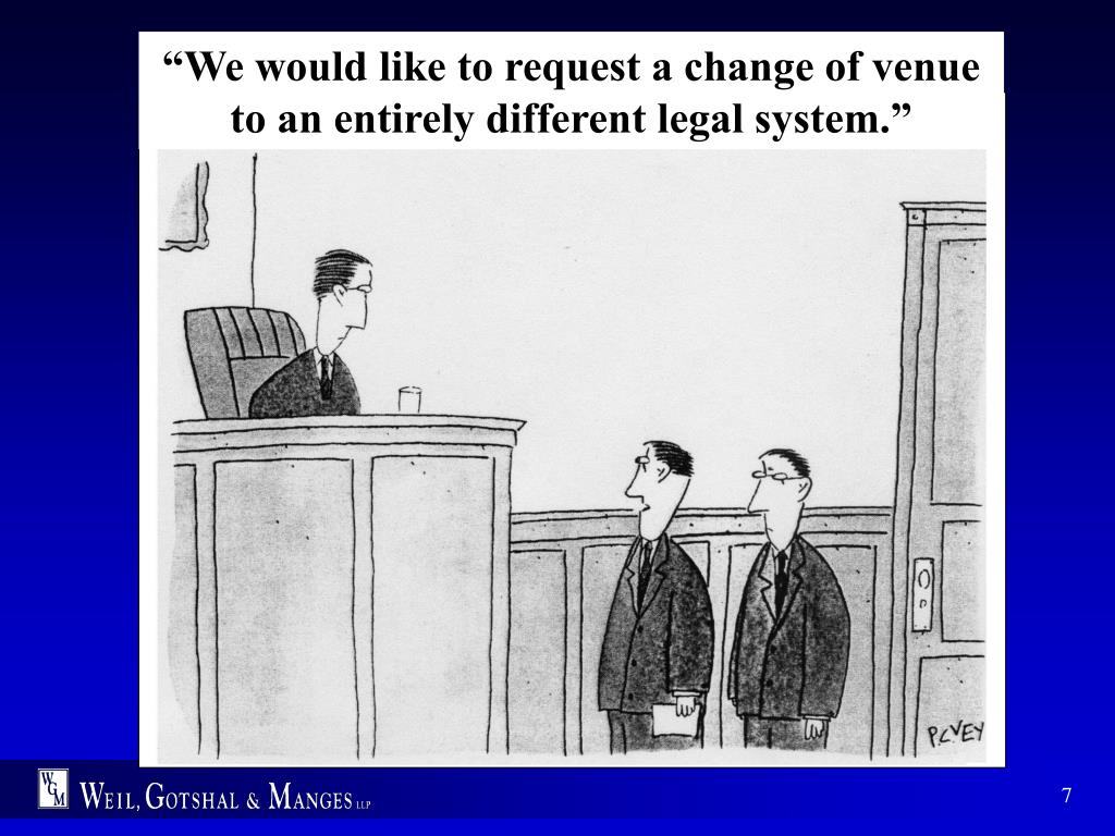 """We would like to request a change of venue to an entirely different legal system."""