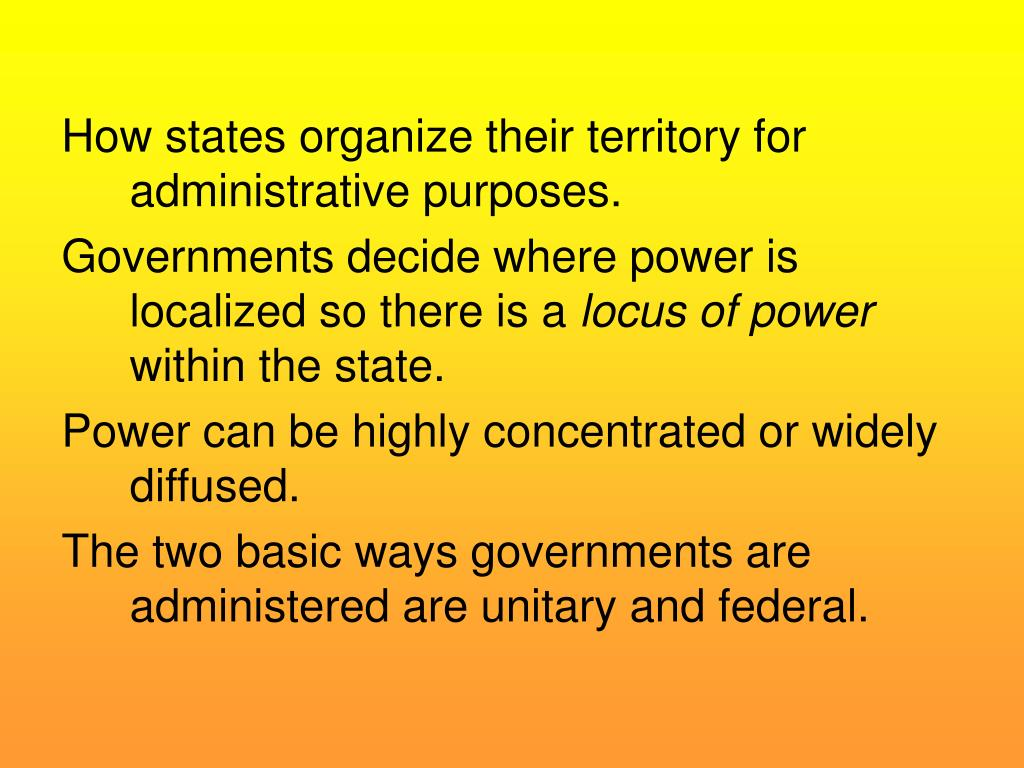How states organize their territory for administrative purposes.