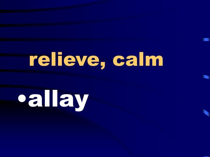 relieve, calm