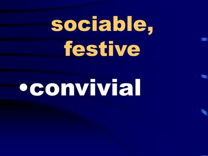 sociable, festive