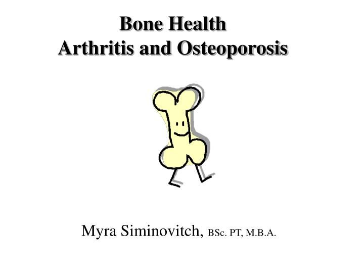 Bone health arthritis and osteoporosis l.jpg