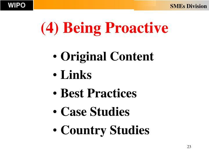 (4) Being Proactive