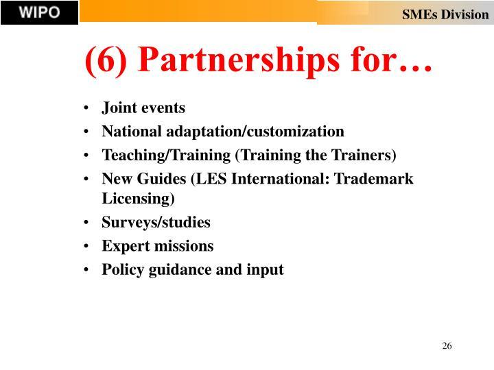 (6) Partnerships for…