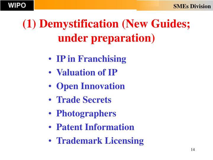 (1) Demystification (New Guides; under preparation)