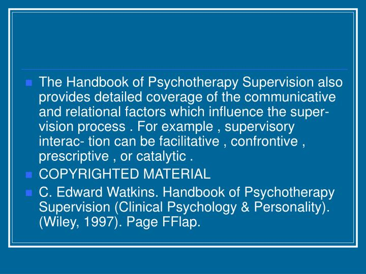 The Handbook of Psychotherapy Supervision also provides detailed coverage of the communicative and r...