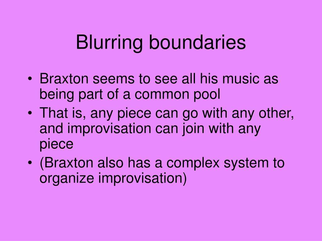 Blurring boundaries