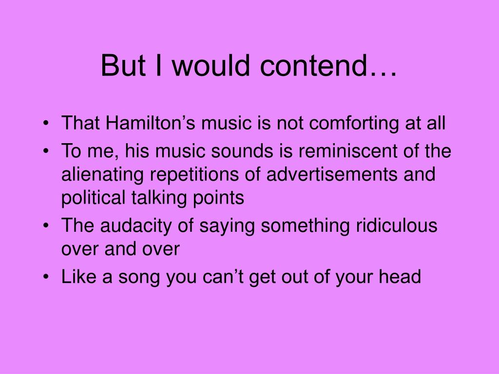 But I would contend…