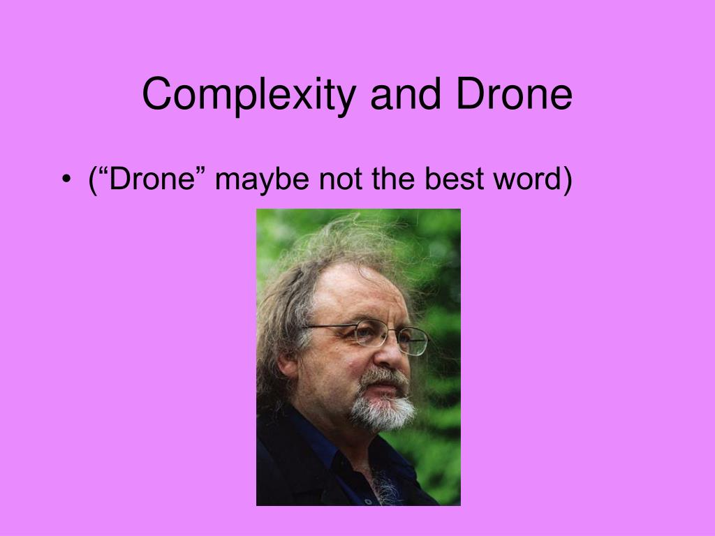 Complexity and Drone