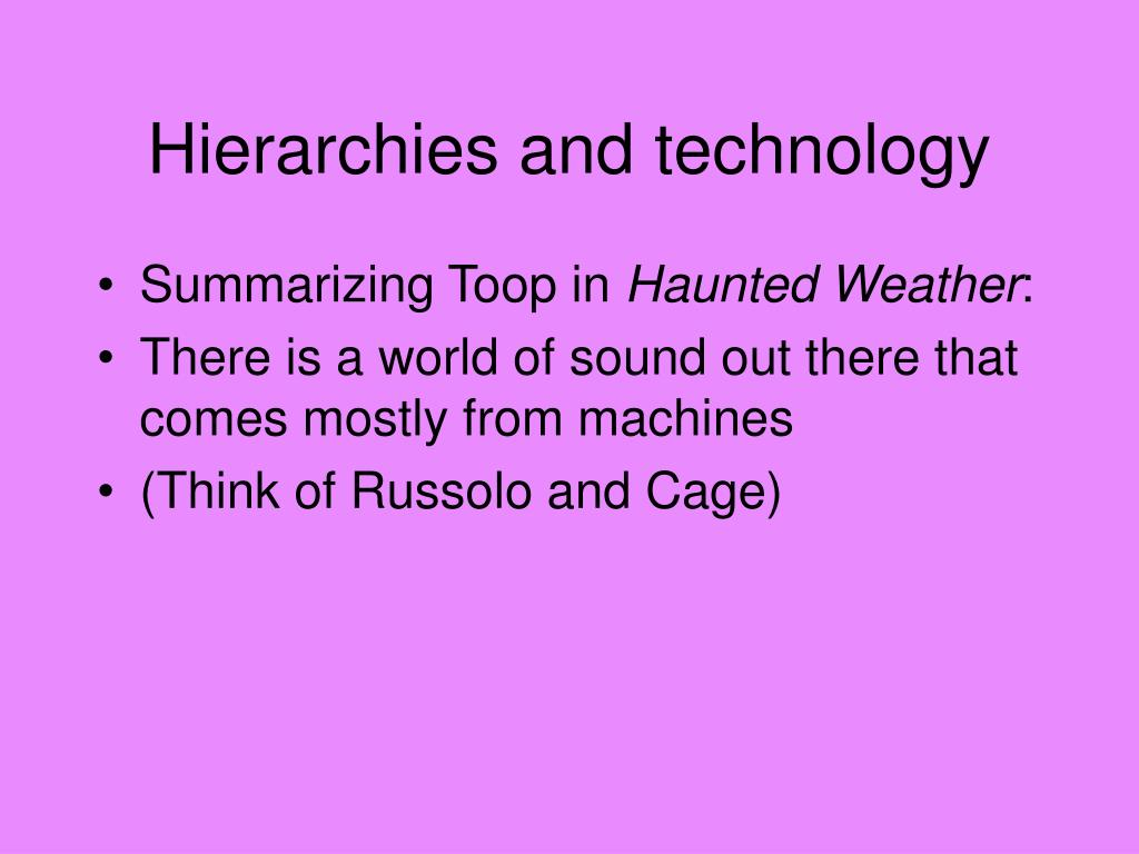 Hierarchies and technology