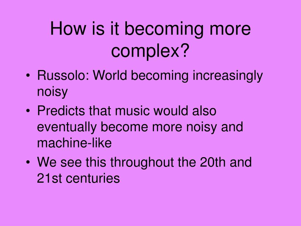 How is it becoming more complex?