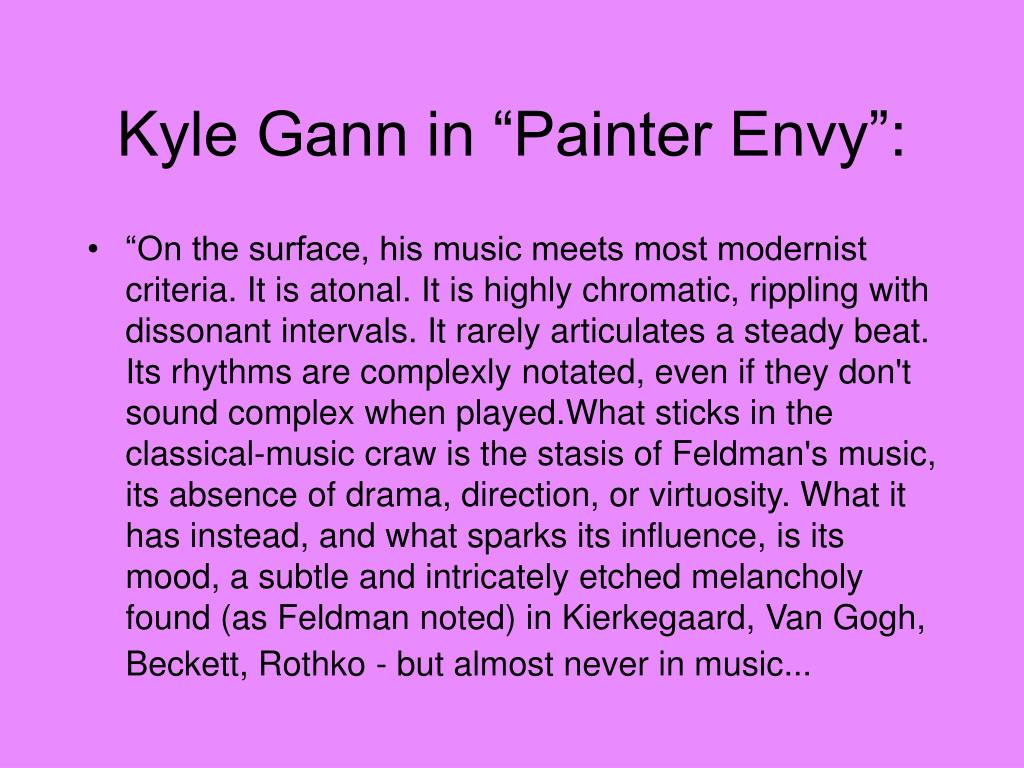 """Kyle Gann in """"Painter Envy"""":"""