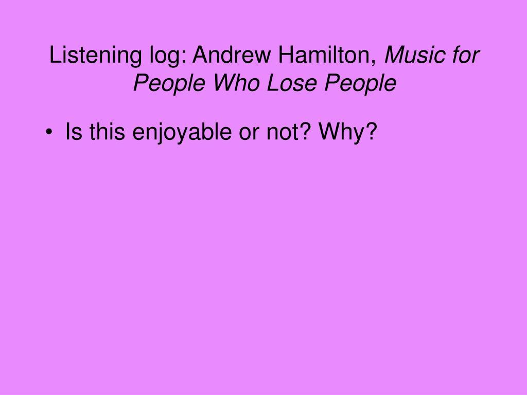Listening log: Andrew Hamilton,