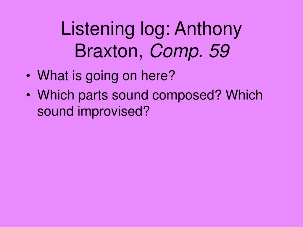 Listening log: Anthony Braxton,