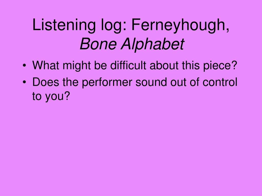 Listening log: Ferneyhough,