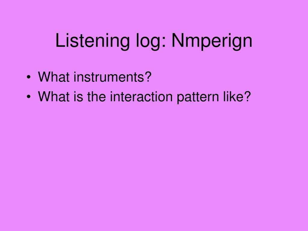 Listening log: Nmperign