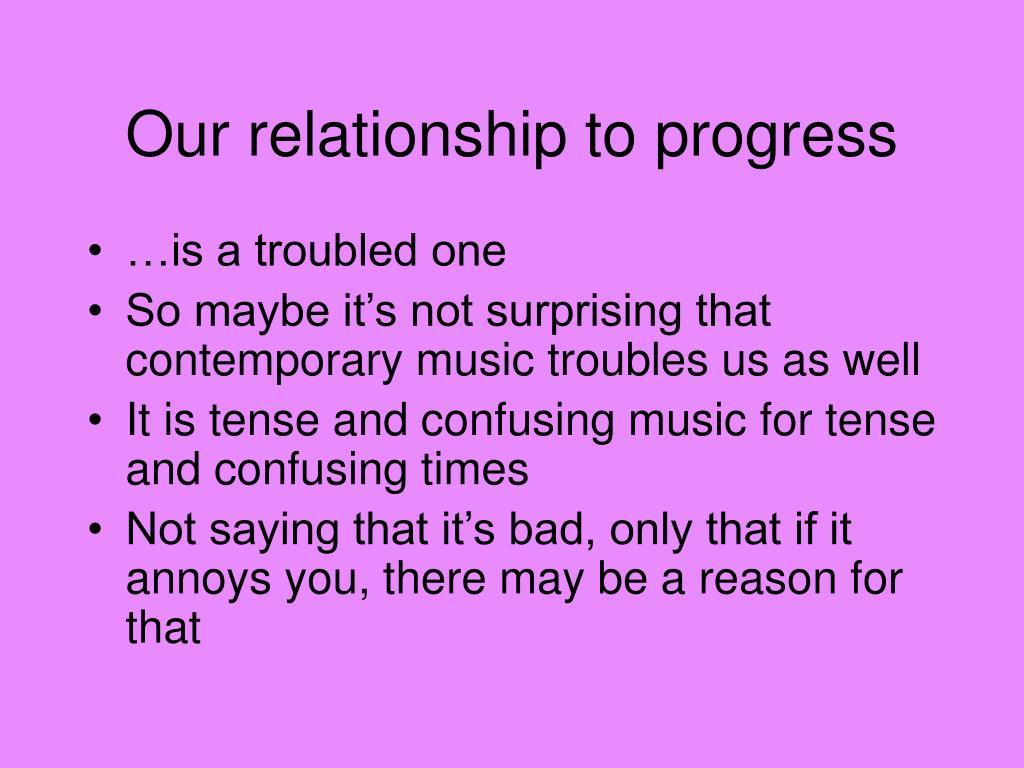 Our relationship to progress