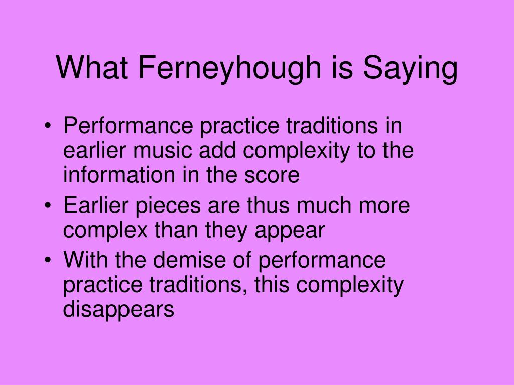 What Ferneyhough is Saying