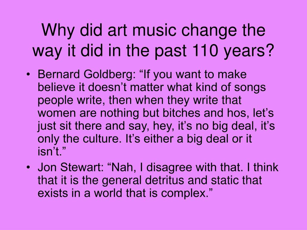 Why did art music change the way it did in the past 110 years?